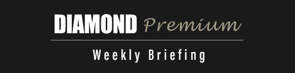 DIAMOND Premium Weekly Briefing